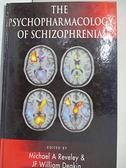 【書寶二手書T1/大學理工醫_KFM】The psychopharmacology of schizophrenia