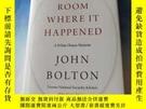 二手書博民逛書店THE罕見ROOM WHERE IT HAPPENED A White House MemoirY17249