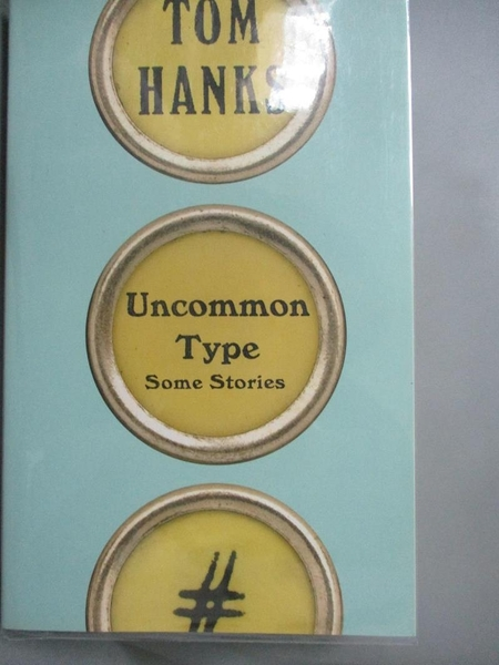 【書寶二手書T2/原文小說_GFZ】Uncommon Type: Some Stories_Tom Hanks