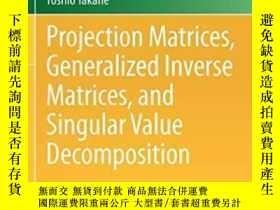 二手書博民逛書店Projection罕見Matrices, Generalized Inverse Matrices, And S
