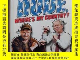 二手書博民逛書店dude,where s罕見my country?Y2670 m