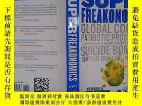二手書博民逛書店Super罕見Freakonomics:Global Cooling, Patriotic Prostitutes