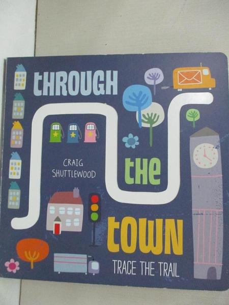 【書寶二手書T5/少年童書_KJ9】Trace the Trail: Through the Town_Craig Shuttlewood