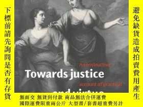 二手書博民逛書店正義與美德:實踐推理的建構性敘述罕見Towards Justic
