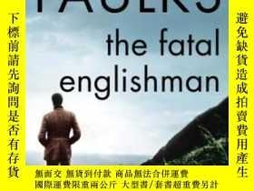 二手書博民逛書店The罕見Fatal EnglishmanY364682 Sebastian Faulks Vintage