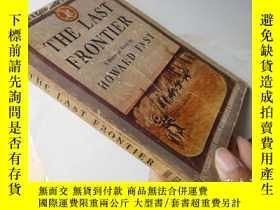 二手書博民逛書店The罕見Last Frontier:A Historical