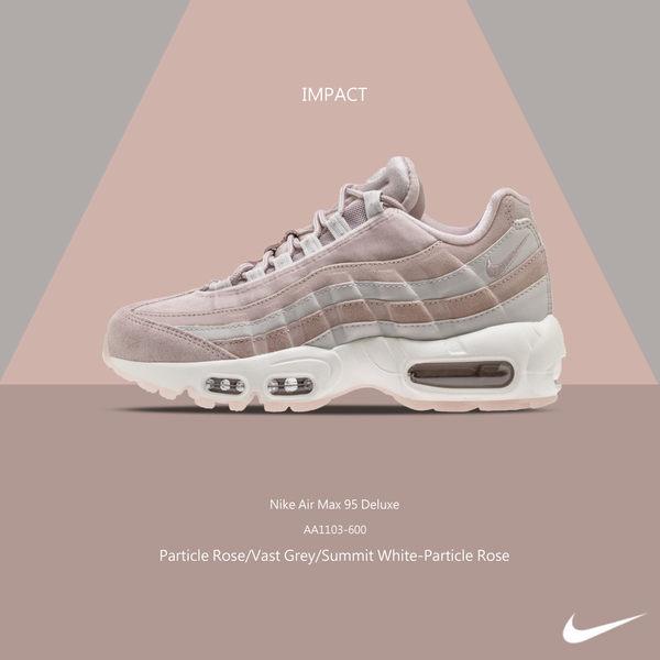 sports shoes f0ffe 92301 IMPACT Nike Air Max 95 Deluxe 灰粉白慢跑女孩乾燥玫瑰百搭AA1103