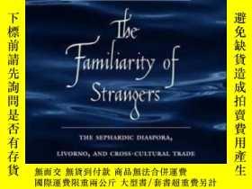 二手書博民逛書店The罕見Familiarity Of StrangersY256260 Francesca Trivella