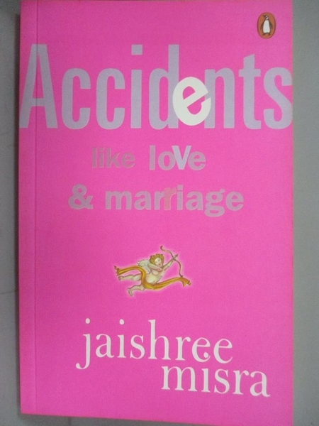 【書寶二手書T9/原文小說_CAS】Accidents Like Love and Marriage_Jaishree Misra