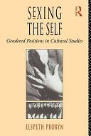 二手書博民逛書店《Sexing the Self: Gendered Positions in Cultural Studies》 R2Y ISBN:0415073561