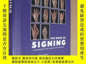 二手書博民逛書店THE罕見BOOK OF SIGNING:a handbook