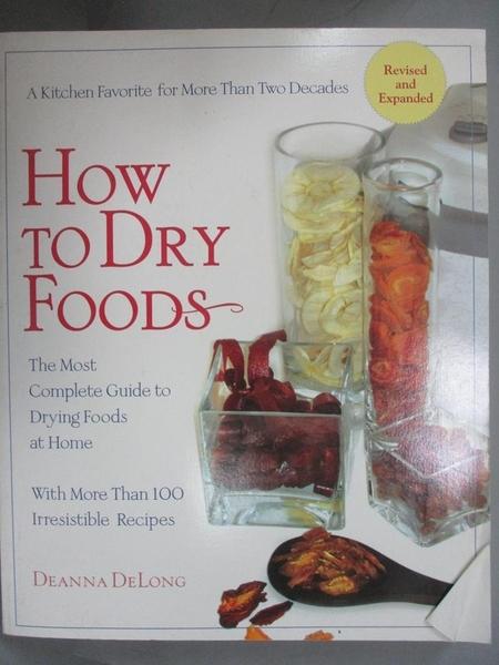 【書寶二手書T8/餐飲_E89】How to Dry Foods_Delong, Deanna