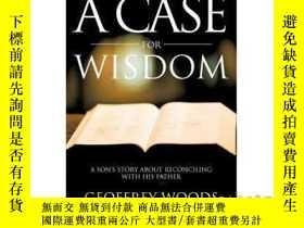 二手書博民逛書店A罕見Case for Wisdom: A Son's Story about Rec...-一個智慧的