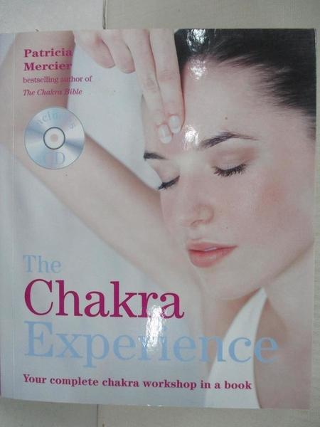【書寶二手書T4/心理_AG8】TheChakra Experience Your Complete Chakra Workshop in a Book_Patricia Mercier