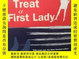 二手書博民逛書店No罕見Way to Treat a First Lady by