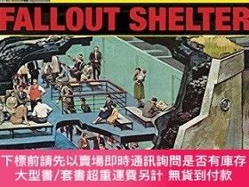 二手書博民逛書店Fallout罕見Shelter: Designing for Civil Defense in the Cold