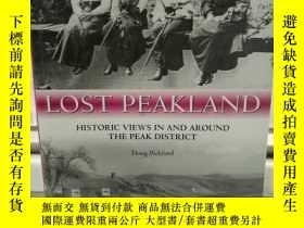 二手書博民逛書店英國峯區罕見Lost Peakland Historic Vie