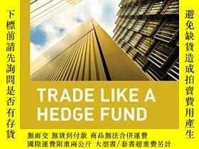 二手書博民逛書店Trade罕見Like A Hedge FundY255562 James Altucher John Wil