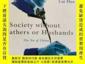二手書博民逛書店A罕見Society without Father or Husbands:The Na of ChinaY3