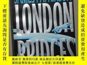 二手書博民逛書店英文原版罕見London Bridges by James Pa