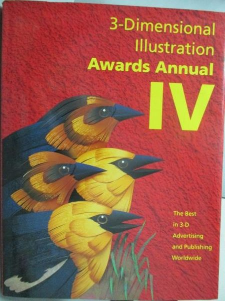 【書寶二手書T5/藝術_RGK】3-Dimensional Illustration Awards Annual IV