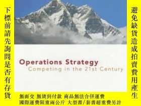 二手書博民逛書店Operations罕見Strategy: Competing In The 21st Century (oper