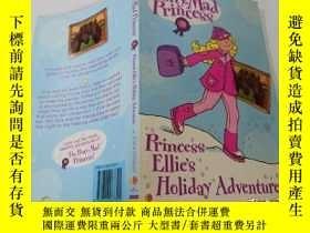 二手書博民逛書店Princess罕見Ellie s Holiday Adventure:埃莉公主的假期冒險Y200392