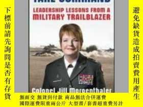二手書博民逛書店The罕見Courage to Take Command: Leadership Lessons from a M