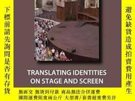 二手書博民逛書店Translating罕見Identities On Stage And Screen-在舞臺和屏幕上翻譯身份