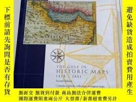 二手書博民逛書店THE罕見GULF IN HISTORIC MAPS 1478-1861 歷史地圖中的海灣Y26171