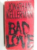 【書寶二手書T2/原文小說_NPO】BAD LOVE_Jonathan Kellernan