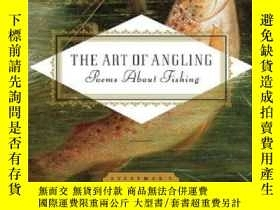 二手書博民逛書店The罕見Art Of Angling: Poems About