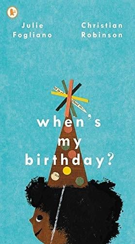 【麥克書店】WHEN'S MY BIRTHDAY /英文繪本《主題:日期/基礎認知. 想像.期待》