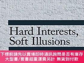 二手書博民逛書店Hard罕見Interests, Soft IllusionsY255174 Hamilton-hart, N