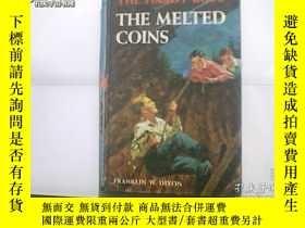 二手書博民逛書店THE罕見MELTED COINSY237182 出版1944