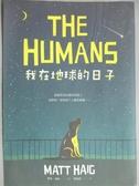 【書寶二手書T7/翻譯小說_KOI】我在地球的日子_麥特‧海格