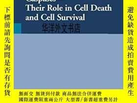二手書博民逛書店【罕見】Caspases: Their Role In Cell Death And Cell Survival