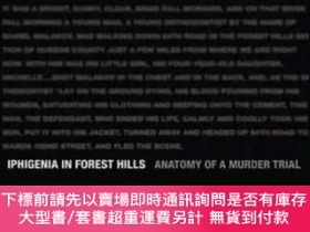 二手書博民逛書店Iphigenia罕見in Forest Hills: Anatomy of a Murder Trial-森林山