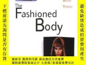 二手書博民逛書店The罕見Fashioned BodyY364682 Joanne Entwistle Polity 出版2