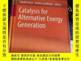 二手書博民逛書店catalysis罕見for alternative energy generation【有點破損 有一點水印】奇