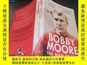 二手書博民逛書店Bobby罕見Moore:the man in fullY333530 matt dickinson