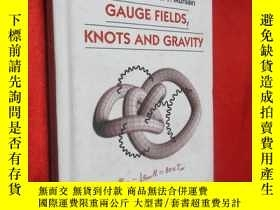 二手書博民逛書店Gauge罕見Fields, Knots And Gravity