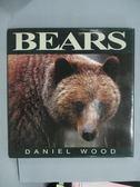 【書寶二手書T2/動植物_ZCQ】Bears_Daniel Wood