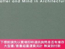 二手書博民逛書店Matter罕見and Mind in Architecture,建築學中的物質與思想,英文原版Y449990