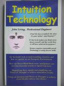 【書寶二手書T5/心理_ZKJ】Intuition Technology_Living, John