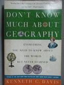 【書寶二手書T7/地理_NQY】Don t Know Much About Ceography