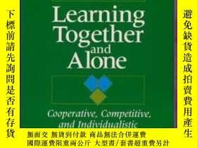 二手書博民逛書店Learning罕見Together And Alone: Cooperative Competitive And