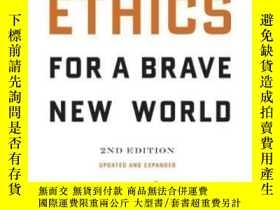 二手書博民逛書店Ethics罕見For A Brave New World, Second EditionY364682 Jo