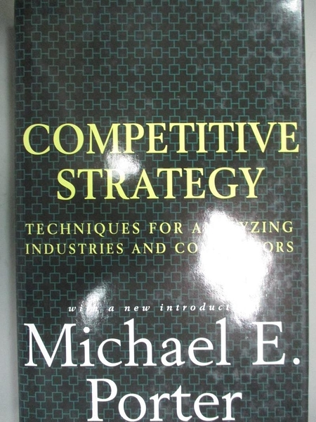 【書寶二手書T6/財經企管_YEM】Competitive Strategy_Michael E.Porter