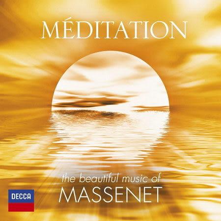 泰伊思冥想曲 馬斯奈精選 CD Meditation the best of Massenet 拉霍的國王瑪麗邁德蓮曼儂泰伊思維特